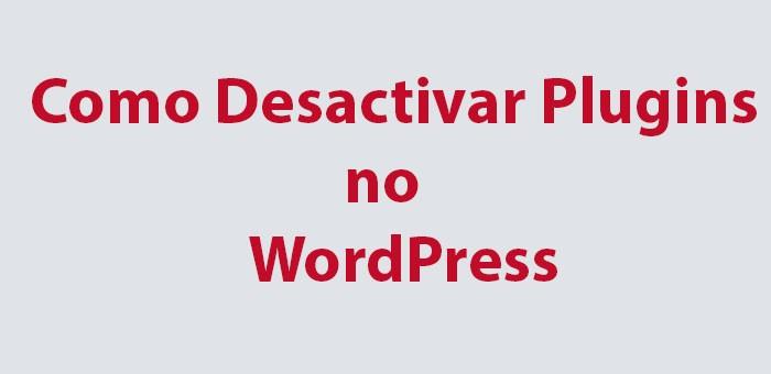 Como Desactivar Plugins no WordPress